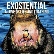 Exostential - A Love Of Life And Loathing