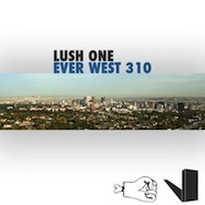 Lush One - Ever West 310