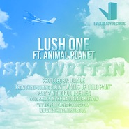 Lush One - Sky Writin ft. Animal Planet