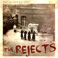 Two Blunts & A Gent - The Rejects