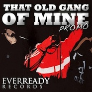Ever Ready Records - That Old Gang Of Mine Promo