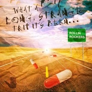 Rollin Rockers - What A Long Strange Trip Its Been